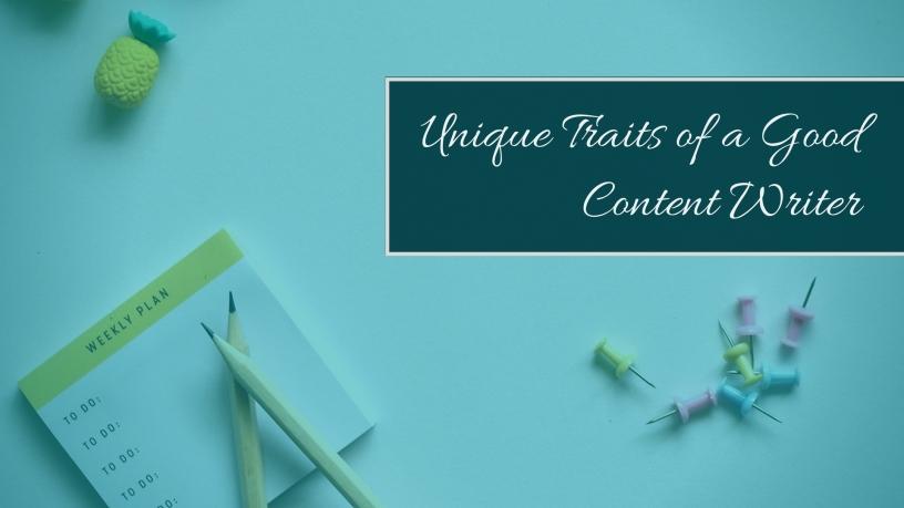 Unique Traits of a Good Content Writer
