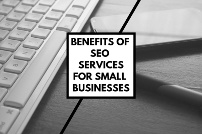benefits of seo services for small business